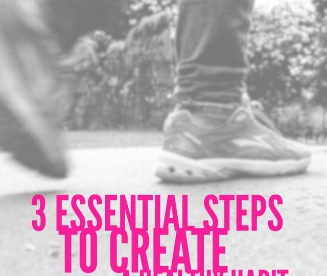 3 Essential Steps to Create a Healthy Habit