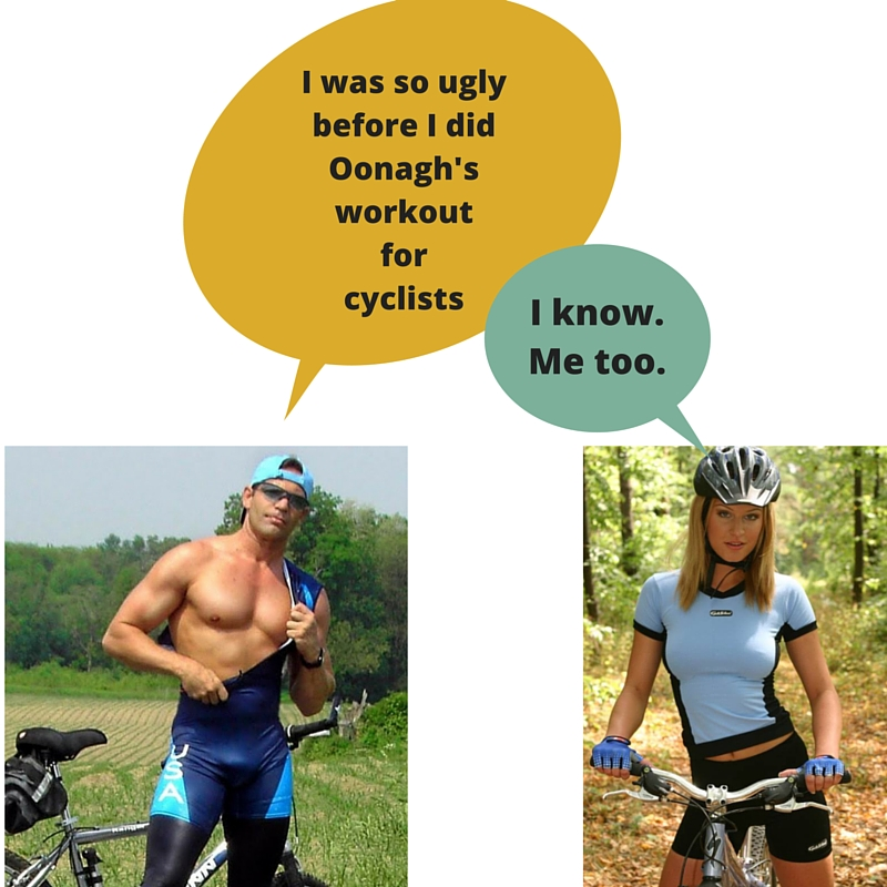 I was so ugly before I did Oonagh's workout for cyclists